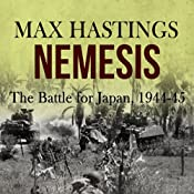 Nemesis: The Battle for Japan, 1944-45 | [Max Hastings]