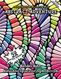 img - for Abstract Adventure: A Kaleidoscopia Coloring Book (Volume 1) book / textbook / text book