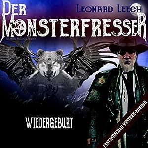 Wiedergeburt (Leonard Leech - Der Monsterfresser 1) Hörbuch