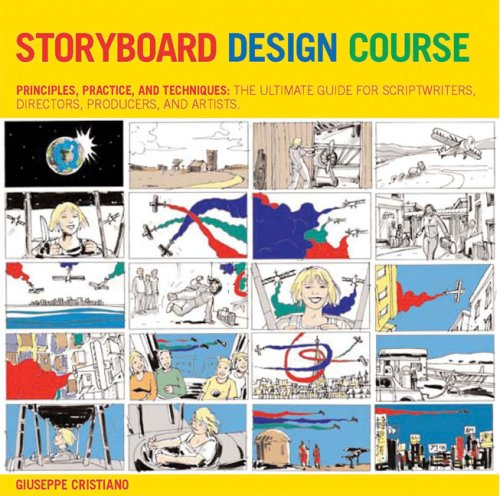 Storyboard Design Course: Principles, Practice,