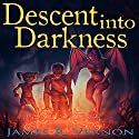 Descent into Darkness, Book 2 Audiobook by James R. Vernon Narrated by William Turbett