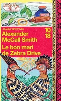 Le bon mari de Zebra Drive par McCall Smith