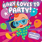 Baby Loves to Party!