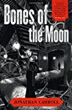 Bones of the Moon (0312873123) by Jonathan Carroll