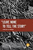 img - for Nihazasigare N'uwo Kubara Inkuru/ Leave None to Tell the Story: Genocide in Rwanda book / textbook / text book