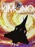 Missions Kimono, Tome 15 : Quatre Scalp