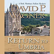 Return to Umbria: The Rick Montoya Italian Mysteries, Book 4 Audiobook by David P. Wagner Narrated by David Colacci