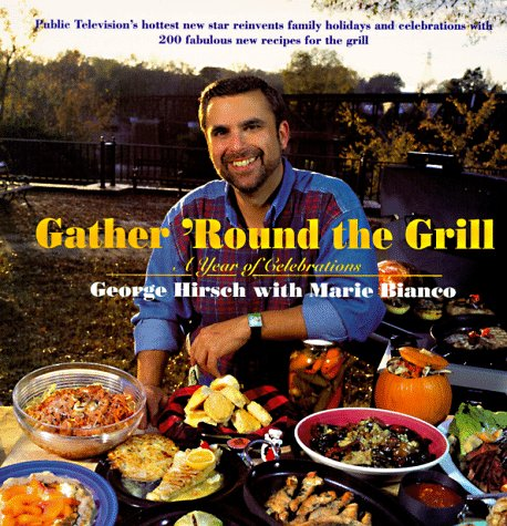 Image for Gather 'round The Grill: A Year of Celebrations