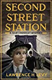 Second Street Station: A Mary Handley Mystery	 by  Lawrence H. Levy in stock, buy online here
