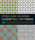 img - for Stress Less Coloring - Geometric Patterns: 100+ Coloring Pages for Peace and Relaxation book / textbook / text book
