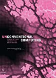 Unconventional Computing: Design Methods for Adaptive Architecture