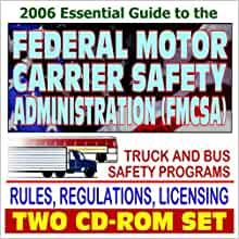 2006 Essential Guide To The Federal Motor Carrier Safety Administration Truck And Bus Safety