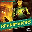 Reanimators (       UNABRIDGED) by Pete Rawlik Narrated by Oliver Wyman