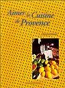 Aimer la cuisine de provence par Etienne