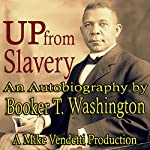 Up from Slavery | Booker T Washington