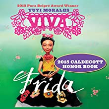 Viva Frida (       UNABRIDGED) by Yuyi Morales Narrated by Adriana Sananes