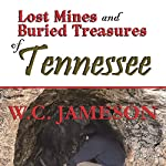 Lost Mines and Buried Treasures of Tennessee | W. C. Jameson