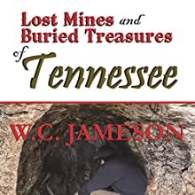 Lost Mines and Buried Treasures of Tennessee (       UNABRIDGED) by W. C. Jameson Narrated by Bob Rundell