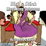 Bick & Stink Meet King Solomon (Tales Of Bible Characters:21st Century) ~ Stanley Buford