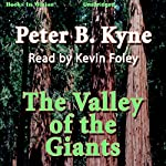 The Valley of the Giants | Peter B. Kyne