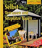 Image de Selbst Terrassen und Sitzplätze bauen (Compact-Praxis