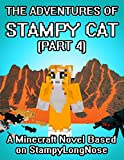 The Adventures of Stampy Cat: A Minecraft Novel Based on StampyLongNose (Part 4)