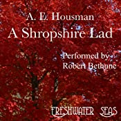 The Poetry of A. E. Housman, Volume I: A Shropshire Lad | Alfred Edward Housman
