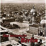 "Das historische Berlinvon ""Paul Wietzorek"""