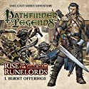 Pathfinder Legends - Rise of the Runelords 1.1 Burnt Offerings (       UNABRIDGED) by Mark Wright Narrated by Ian Brooker, Trevor Littledale, Stewart Alexander, Kerry Skinner