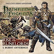 Pathfinder Legends - Rise of the Runelords 1.1 Burnt Offerings Audiobook by Mark Wright Narrated by Ian Brooker, Trevor Littledale, Stewart Alexander, Kerry Skinner