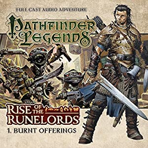 Pathfinder Legends - Rise of the Runelords 1.1 Burnt Offerings Hörbuch
