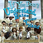 If You Don't Understand, Raise Your Hand: A Historically Humorous Sami and Thomas Adventure About Questions, Answers and Ideas | James McDonald,Rebecca McDonald