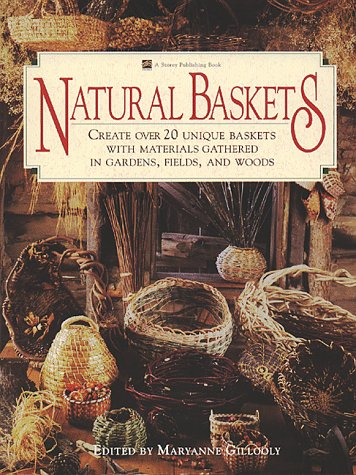 Natural Baskets: Create Over 20 Unique Baskets with Materials Gathered in Gardens, Fields, and Woods (Basket Weaving Materials compare prices)