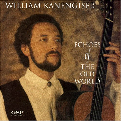 Echos of the Old World William Kanengiser Gsp Records