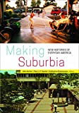 img - for Making Suburbia: New Histories of Everyday America book / textbook / text book