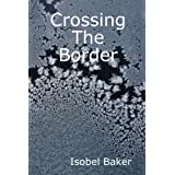 Crossing the Borderby Isobel Baker