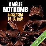 Biographie de la faim   Amélie Nothomb
