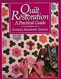 Quilt Restoration: A Practical Guide