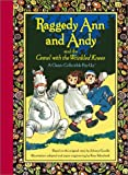 Raggedy Ann and Andy and the Camel with the Wrinkled Knees (Classic Collectible Pop-Up)