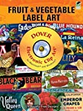 Fruit and Vegetable Label Art CD-ROM and Book (Dover Electronic Clip Art)