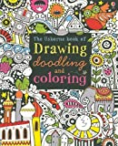 img - for The Usborne Book of Drawing, Doodling and Coloring by Watt, Fiona (2010) Paperback book / textbook / text book