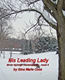 His Leading Lady - Contemporary Series, Book 4 (Silver Springs Contemporary)