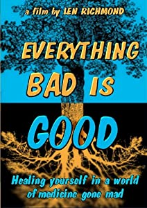 Everything Bad is Good