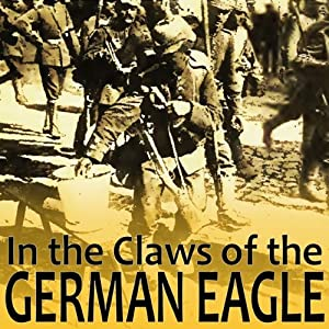 In the Claws of the German Eagle Audiobook