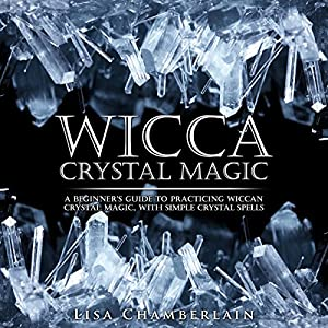 Wicca Crystal Magic Audiobook