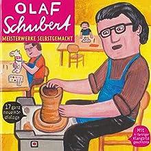 Meisterwerke selbstgemacht Hörspiel von Olaf Schubert Gesprochen von: Olaf Schubert