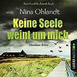 Keine Seele weint um mich (John Benthien - Die Jahreszeiten-Reihe 4) | Nina Ohlandt