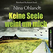 Keine Seele weint um mich (John Benthien - Die Jahreszeiten-Reihe 4) Hörbuch von Nina Ohlandt Gesprochen von: Reinhard Kuhnert