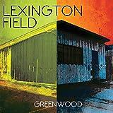 Songtexte von Lexington Field - Greenwood