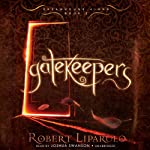 Gatekeepers: The Dreamhouse Kings Series, Book 3 (       UNABRIDGED) by Robert Liparulo Narrated by Joshua Swanson